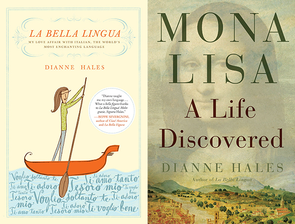 La Bella Lingua & Mona Lisa A Life Discovered by Diane Hales